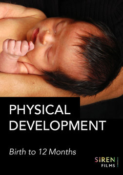 Physical Development: 0 to 12 Months