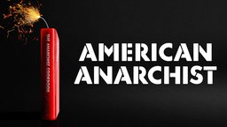 "American Anarchist - The Man Who Wrote ""The Anarchist Cookbook"""