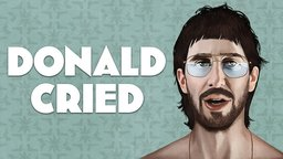 Donald Cried