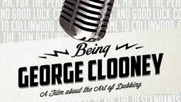 Being George Clooney - The Art of Audio Dubbing