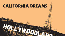 "California Dreams - Trying to ""Make-it"" in Hollywood"